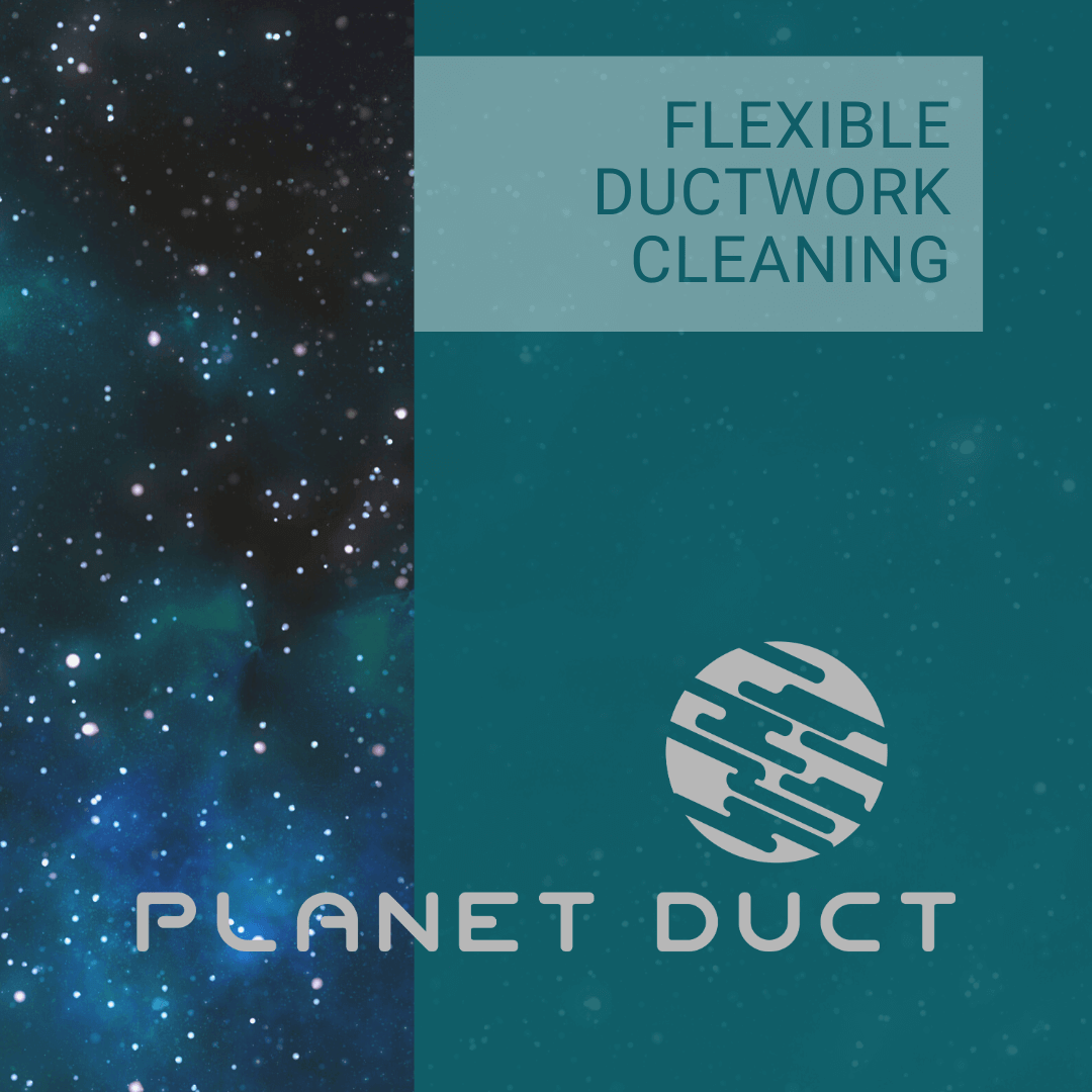 Flexible Ductwork Cleaning