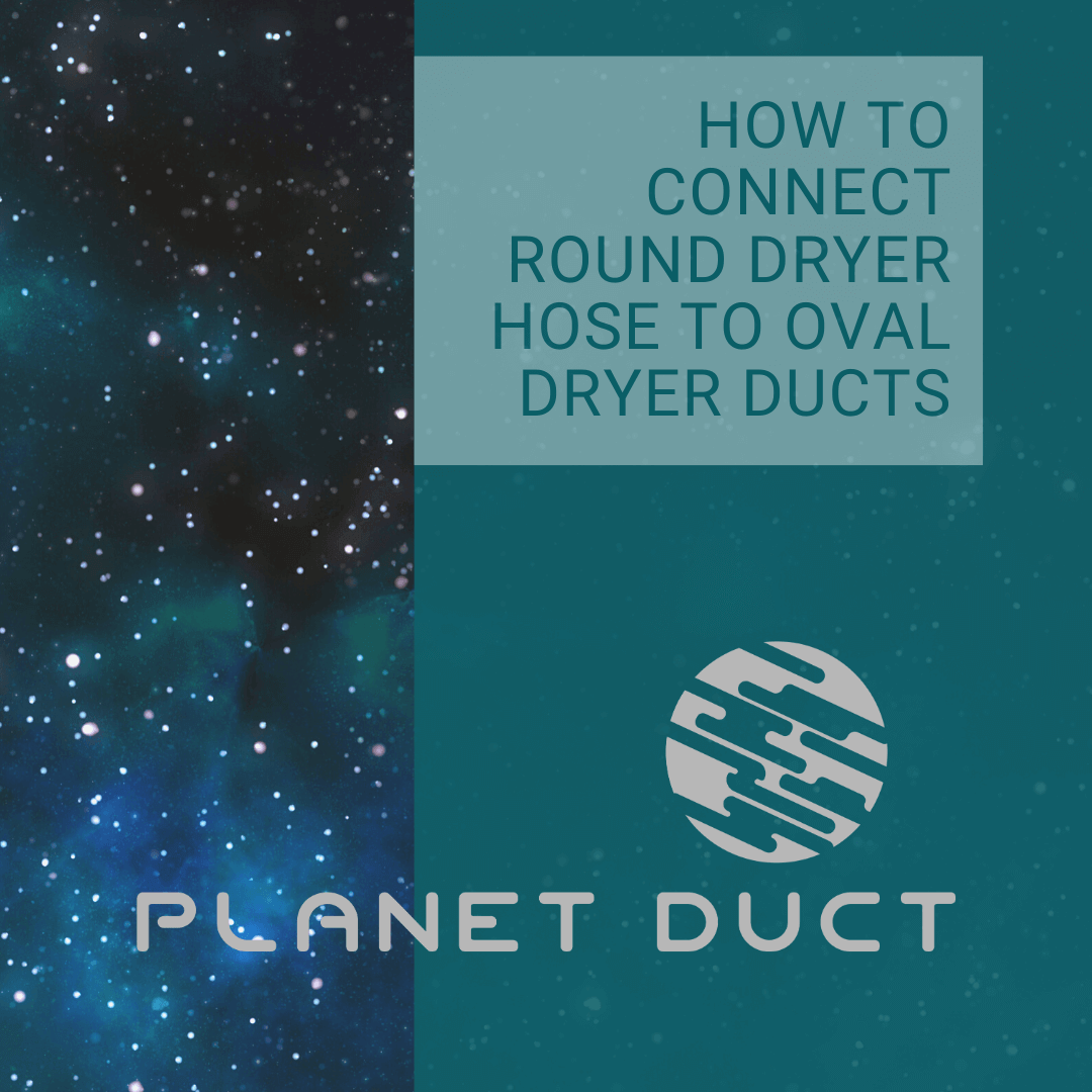 How to Connect Round Dryer Hose to Oval Dryer Ducts