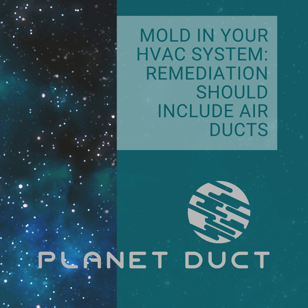 Mold In Your HVAC System: Remediation Should Include Air Ducts