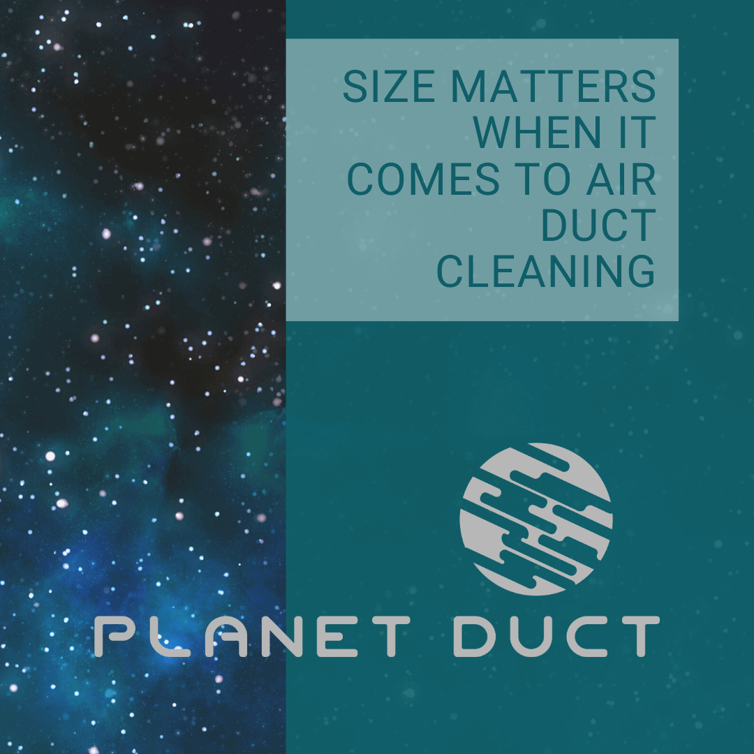 Size Matters When It Comes to Air Duct Cleaning