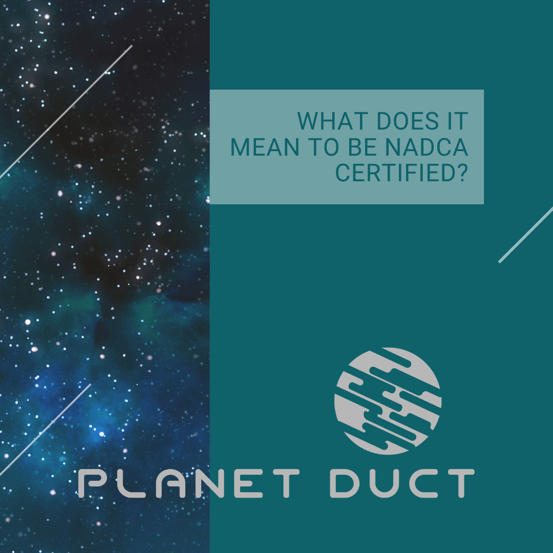 Planet duct logo with space background and What does it mean to be NADCA Certified?