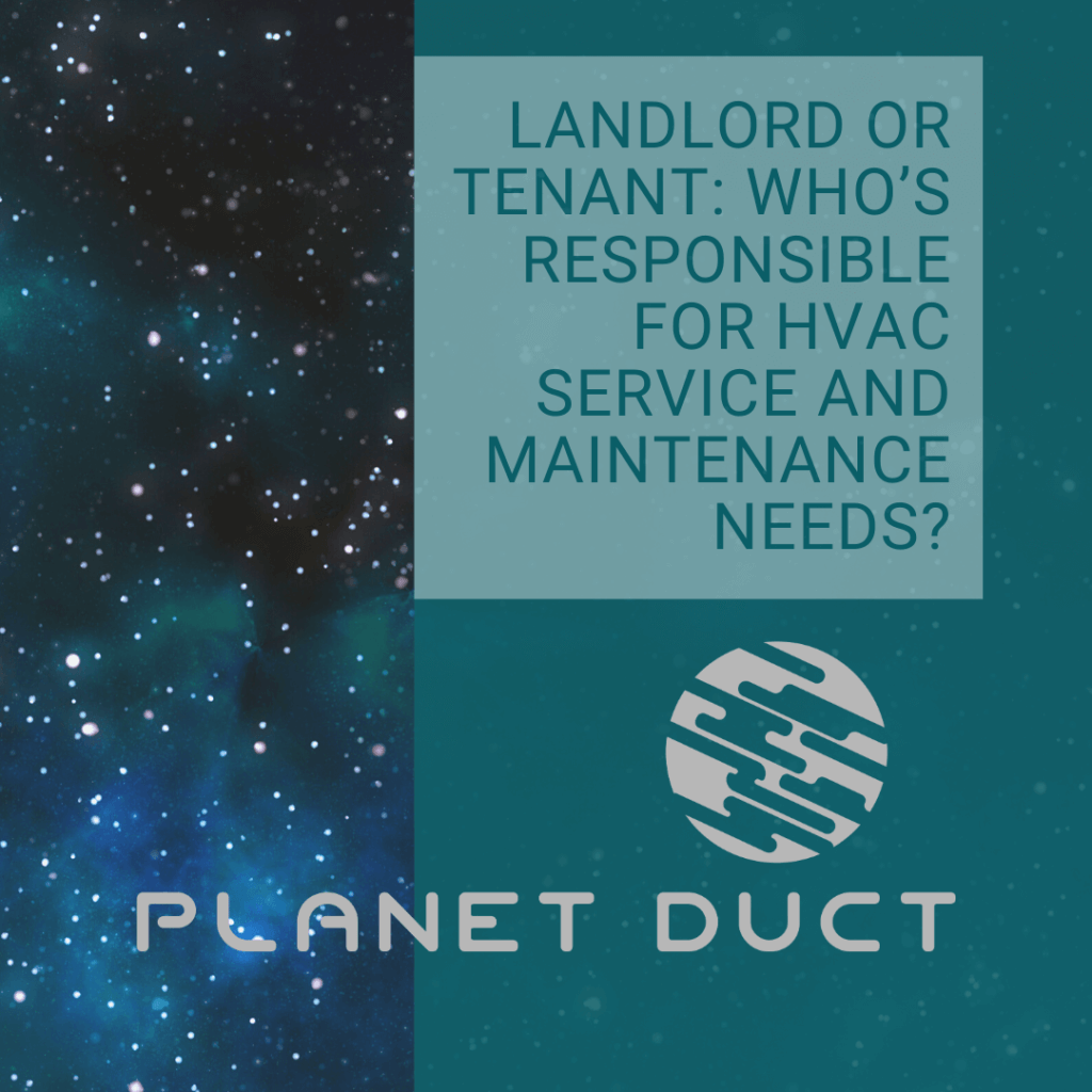 """Picture of stars with Planet Duct logo and text saying """" Landlord or tenant: Who's responsible for HVAC service and maintenance needs?"""""""