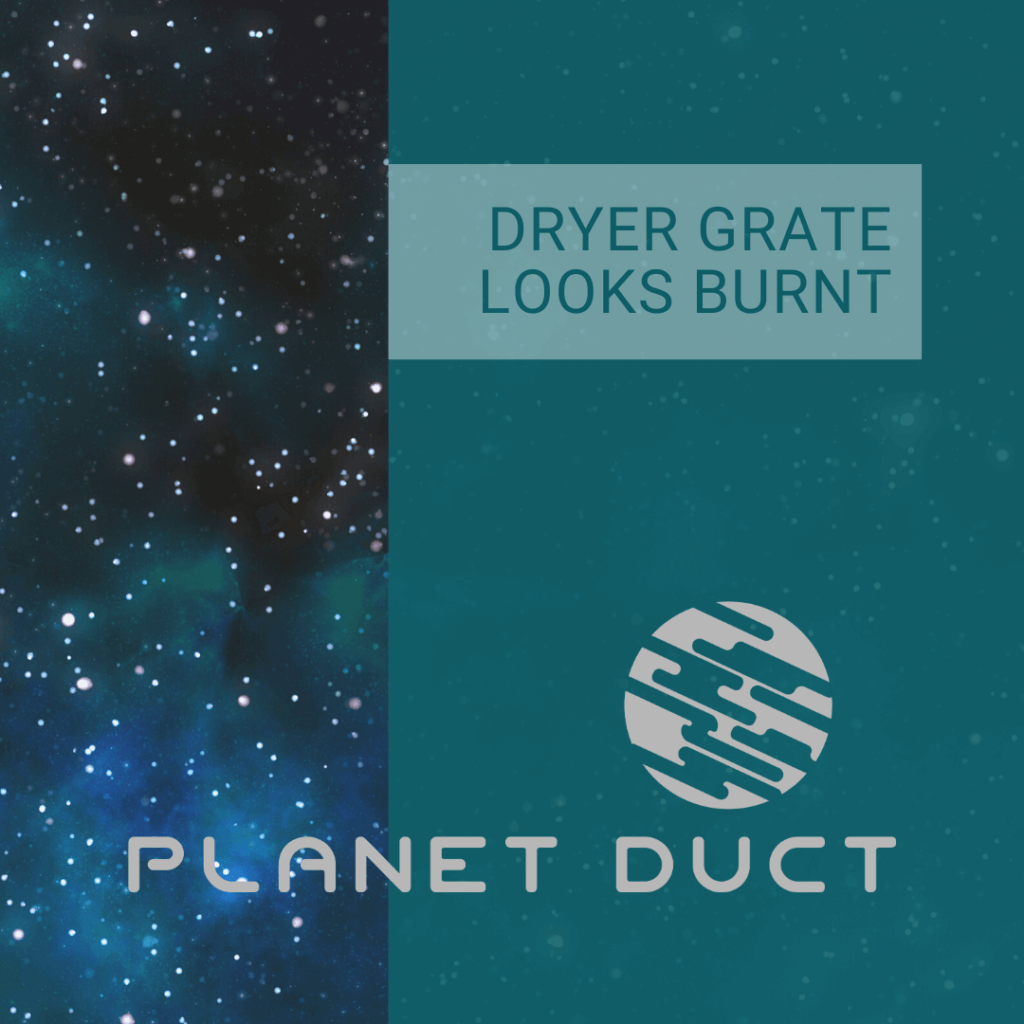Picture depicts a space background with the words Dryer Grate Looks Burnt.